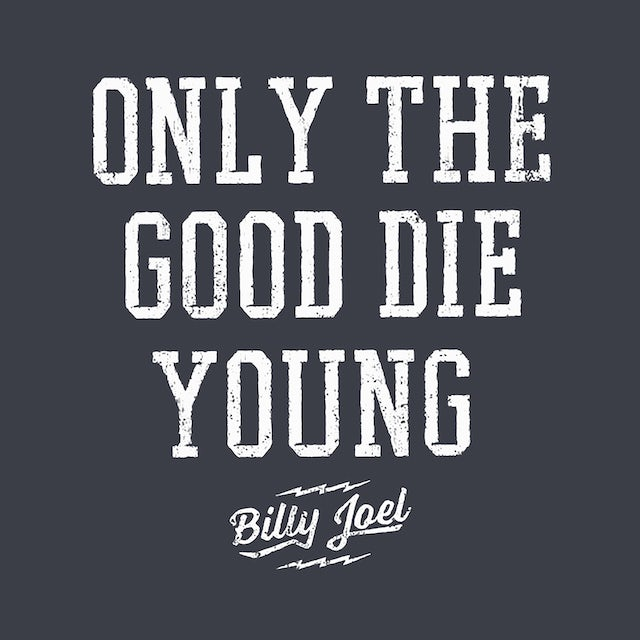 Billy Joel T-Shirt | Only The Good Die Young Billy Joel Shirt