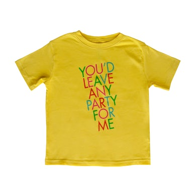 Feist You'd Leave Any Party For Me Toddler T-Shirt