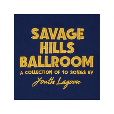 Youth Lagoon Savage Hills Ballroom CD