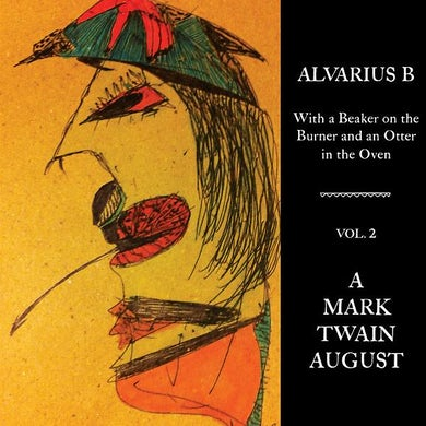 With a Beaker on the Burner and an Otter in the Oven - Vol. 2 A Mark Twain August' Vinyl LP Vinyl Record