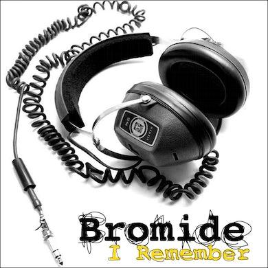 Bromide 'I Remember' Single