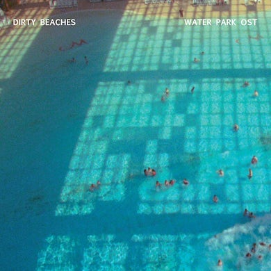 Dirty Beaches 'Water Park OST' Vinyl Record