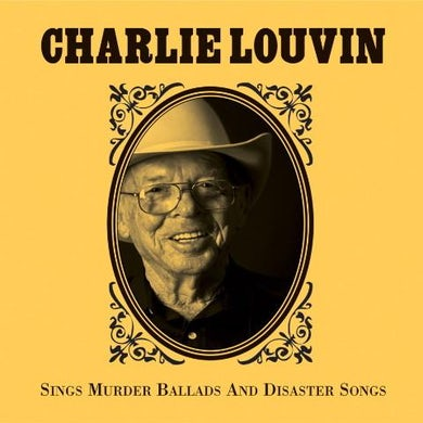 Charlie Louvin 'Sings Murder Ballads And Disaster Songs'