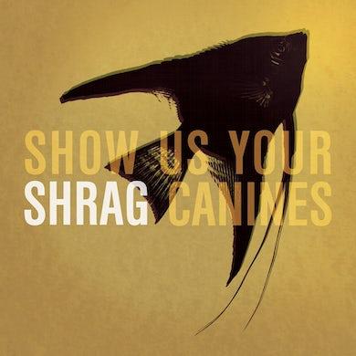 "Shrag 'Show Us Your Canines' Vinyl 7"" Vinyl Record"