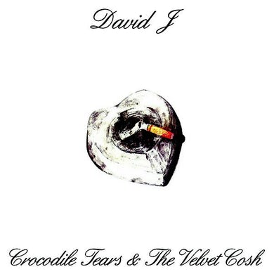 David J 'Crocodile Tears And The Velvet Cosh' Vinyl LP - Clear Vinyl Record
