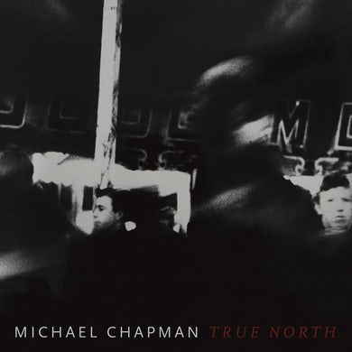 Michael Chapman 'True North' Vinyl Record