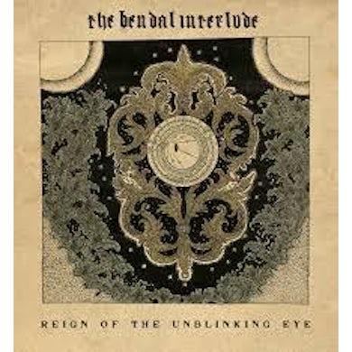 The Bendal Interlude 'Reign Of The Unblinking Eye' Vinyl LP Vinyl Record