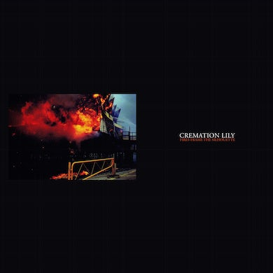 Cremation Lily 'Fires Frame the Silhouette' Vinyl LP Vinyl Record