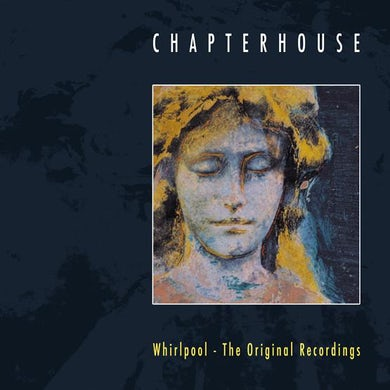 Chapterhouse 'Whirlpool:The Original Recordings' Vinyl LP - Sea Blue Vinyl Record