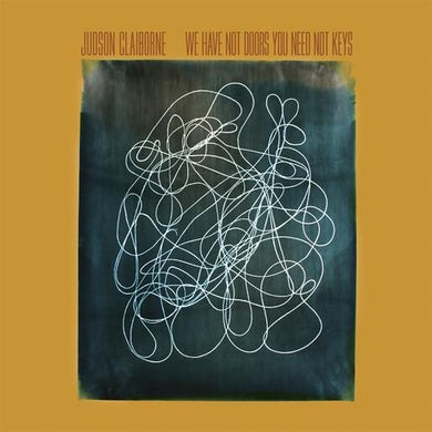 Judson Claiborne 'We Have Not Doors You Need Not Keys' Vinyl Record