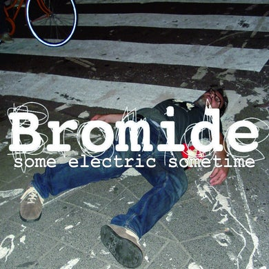 Bromide 'Some Electric Sometime'