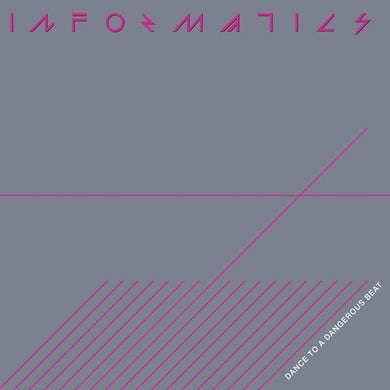 Informatics 'Dance To a Dangerous Beat' Vinyl Record