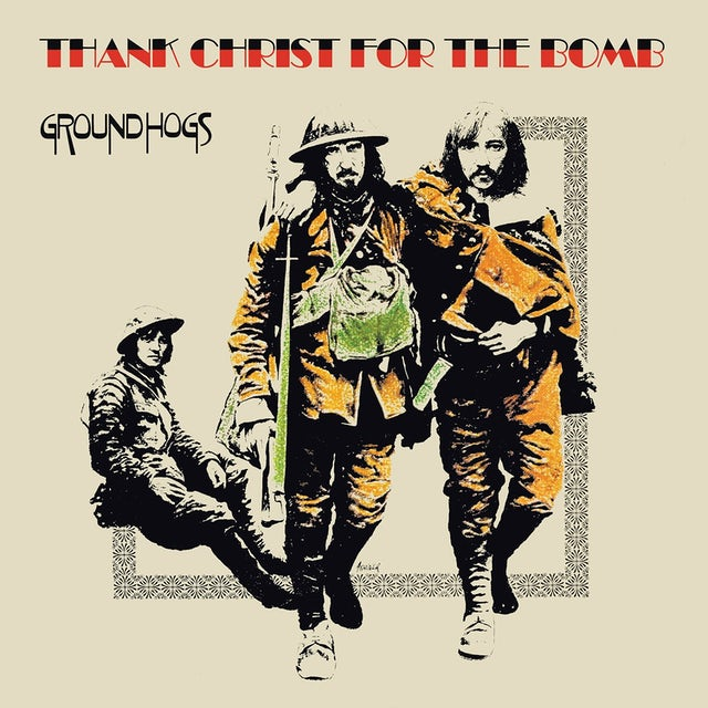The Groundhogs 'Thank Christ for the Bomb (Standard Edition)' Vinyl Record