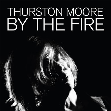 Thurston Moore 'By The Fire' Vinyl Record
