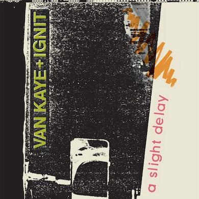 VAN KAYE & IGNIT 'A Slight Delay' Vinyl Record