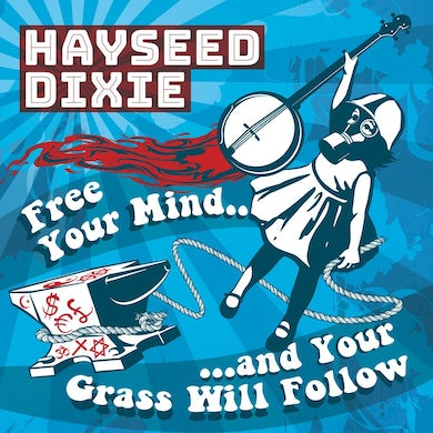 Hayseed Dixie 'Free Your Mind And Your Grass Will Follow' Vinyl Record