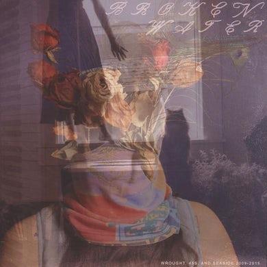Broken Water 'Wrought, 45s, and Seaside 2009-2015' Vinyl 2xLP Vinyl Record