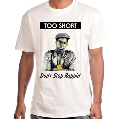 """Too $hort """"Don't Stop Rappin'"""" T-Shirt"""
