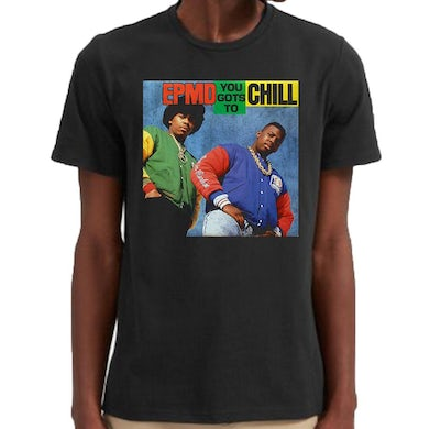 """Epmd You Gots To Chill"""" t-shirt"""