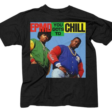 """EPMD """"You Gots To Chill"""" t-shirt"""