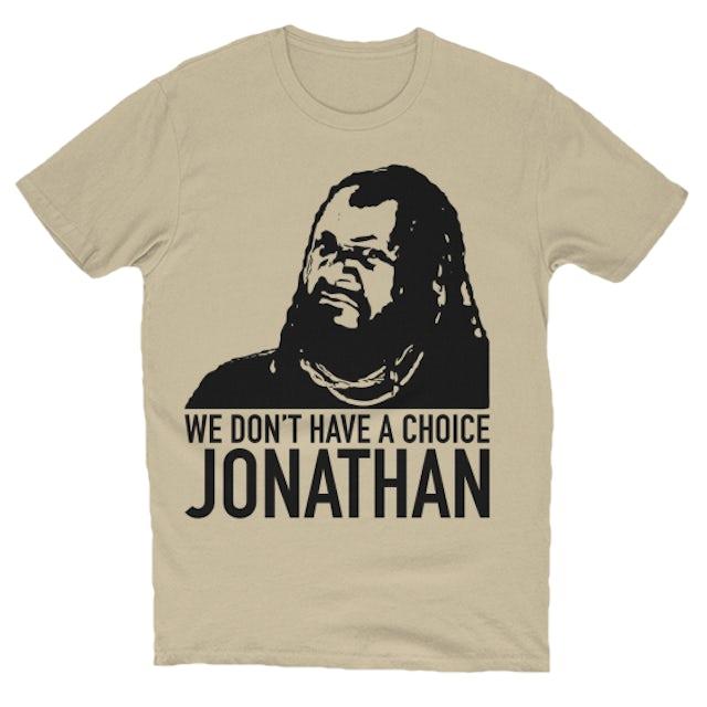 T-Pain VS LIL JON - WE DON'T HAVE A CHOICE JONATHAN - UNISEX TEE (TAN) - Unisex Tee