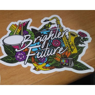 Big Gigantic BRIGHTER FUTURE STICKER