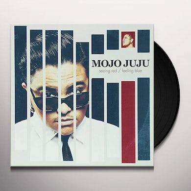 MOJO JUJU Seeing Red Feeling Blue LP (Vinyl)