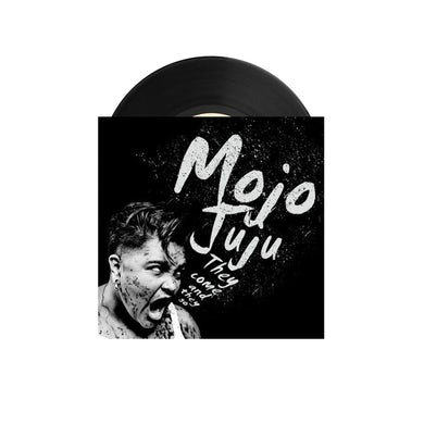 """MOJO JUJU They Come And They Go 7"""" (Vinyl)"""