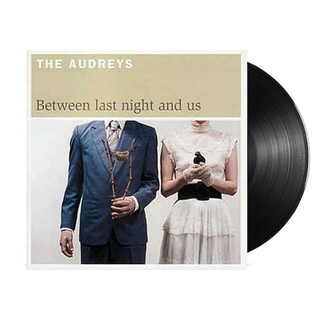 The Audreys Between Last Night & Us LP (Vinyl)