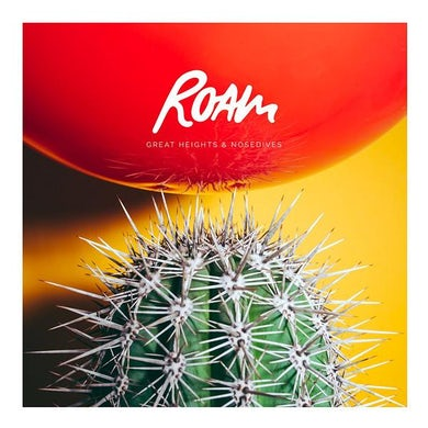 ROAM Great Heights & Nosedives CD