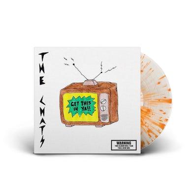 The Chats Get This In Ya LP (Clear w/ Orange Splatter Vinyl)