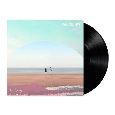 Alice Ivy I'm Dreaming LP (Black) (Vinyl)
