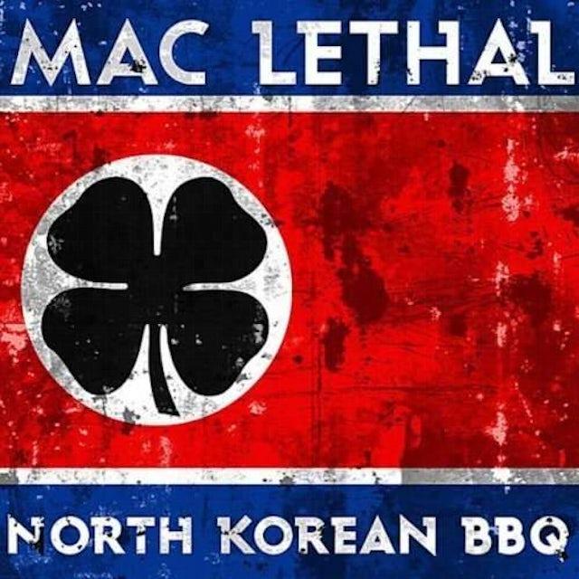 Mac Lethal | North Korean BBQ