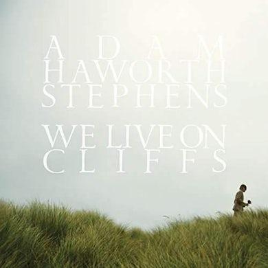 Adam Haworth Stephens | We Live On Cliffs