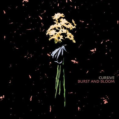 Cursive | Burst and Bloom EP (Vinyl)