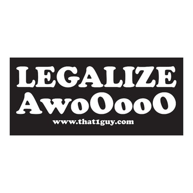 That 1 Guy   Legalize Awooooo Sticker
