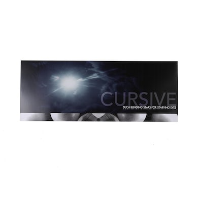 Cursive | Such Blinding Stars For Starving Eyes Poster