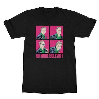 No More Bullshit T-Shirt