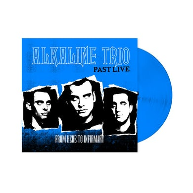 Alkaline Trio From Here To Infirmary: Past Live LP (Blue) (Vinyl)