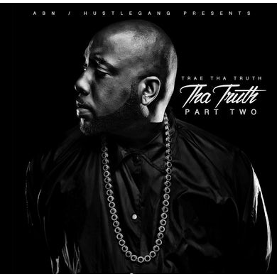 Trae tha Truth & The Worlds Freshest - Tha Truth Part Two