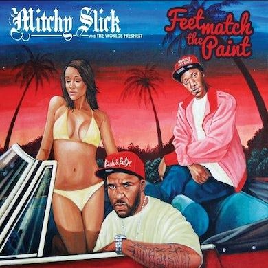 Mitchy Slick/Fresh - Feet Match The Paint CD