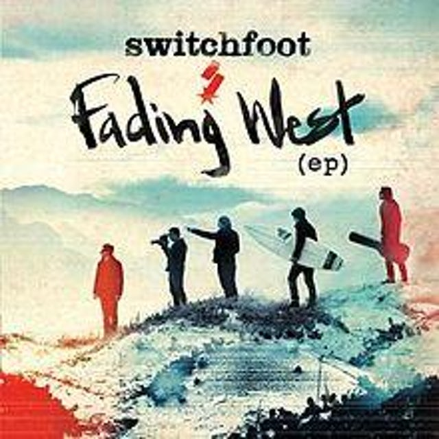 Switchfoot Fading West E.P.