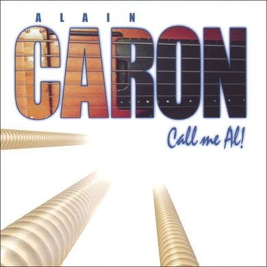 Alain Caron / Call Me Al! - CD