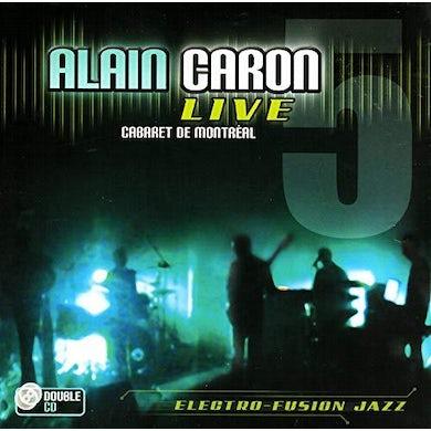 Alain Caron / Live 5 - Cabaret de Montréal - 2CD