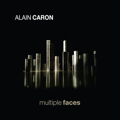 Alain Caron / Multiple Faces - CD