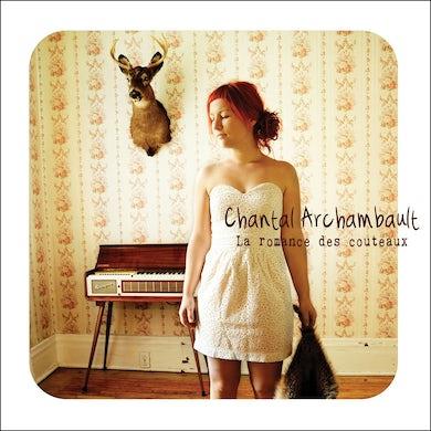 Chantal Archambault / La romance des couteaux - CD