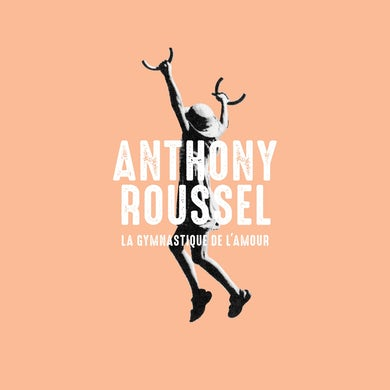 Anthony Roussel / La gymnastique de l'amour - CD