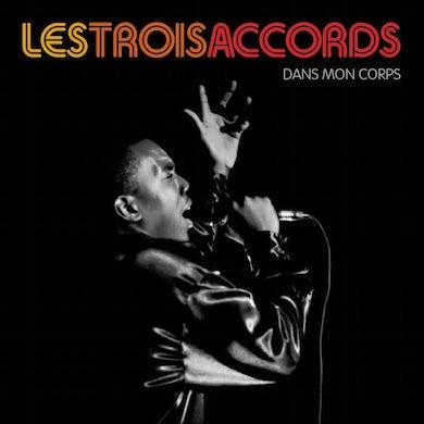 Les Trois Accords / Dans Mon Corps - CD