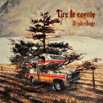 Tire Le Coyote / Désherbage - CD