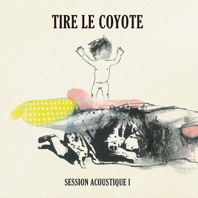 Tire Le Coyote / Session Acoustique Ⅰ - CD